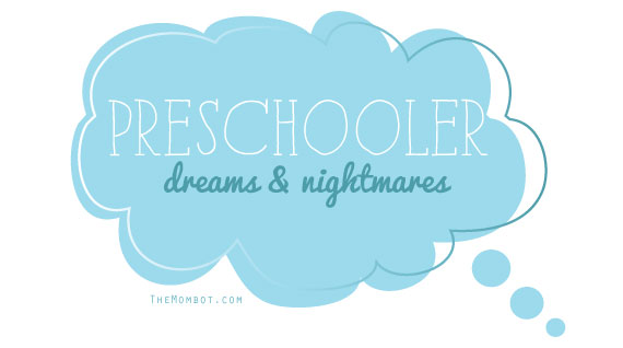 Preschooler dreams & nightmares: what to do | TheMombot.com